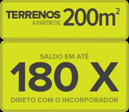 Terrenos a partir de 200m², com saldo em até 180x direto com o incorporador.
